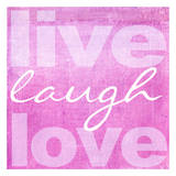 Live Laugh Love Pink