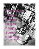 You Have to Be Willing to Get Happy About Nothing