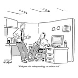 """""""With your idea and my nothing  we could be rich"""" - New Yorker Cartoon"""