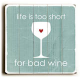 Lifes too short for bad wine