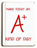 Make Today an A+