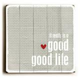 Good Good Life