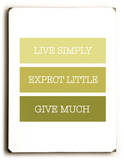 Live Simple  Expect Little