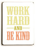 Work Hard be Kind