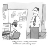 """But if you were a real boy you wouldn't be allowed to work such long hour - New Yorker Cartoon"