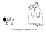"""It must be for you—my people love me"" - New Yorker Cartoon"