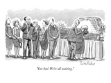 """Yoo-hoo! We're all waiting"" - New Yorker Cartoon"