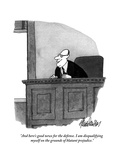 """And here's good news for the defense I am disqualifying myself on the gr…"" - New Yorker Cartoon"