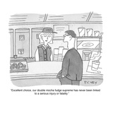 """""""Excellent choice  our double mocha fudge supreme has never been linked to…"""" - Cartoon"""