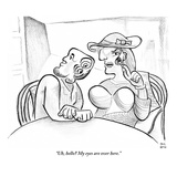 """Uh  hello My eyes are over here"" - New Yorker Cartoon"