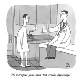 """It's interpret-your-own-test-results day today"" - New Yorker Cartoon"