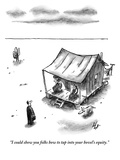 """I could show you folks how to tap into your hovel's equity"" - New Yorker Cartoon"