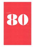 Happy 80th