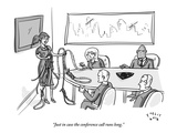 """Just in case the conference call runs long"" - New Yorker Cartoon"