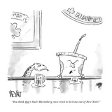 """You think that's bad Bloomberg once tried to kick me out of New York!"" - Cartoon"