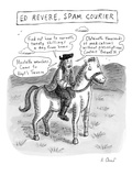 &quot;Ed Revere  Spam Courier&quot; - New Yorker Cartoon