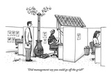 """Did management say you could go off the grid"" - New Yorker Cartoon"