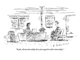 """So far  all my internships have just segued to other internships"" - New Yorker Cartoon"