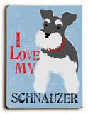 I love my Schnauzer