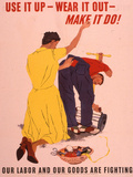 Use It Up  Wear it Out  Make It Do! WWII Poster