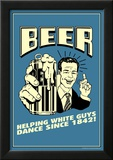 Beer Helping White Guys Dance Funny Retro Poster