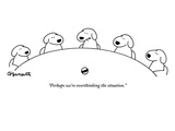 """Perhaps we're overthinking the situation."" - New Yorker Cartoon Giclée premium par Charles Barsotti"