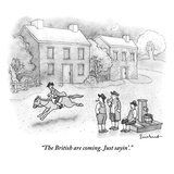"""The British are coming Just sayin'"" - New Yorker Cartoon"