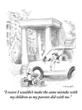 """""""I swore I wouldn't make the same mistakes with my children as my parents …"""" - New Yorker Cartoon"""