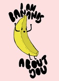 I Am Bananas About You