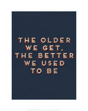 Older We Get