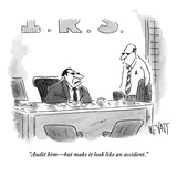"""""""Audit him—but make it look like an accident"""" - New Yorker Cartoon"""