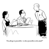 """""""I'm allergic to penicillin—is there penicillin in the salad"""" - New Yorker Cartoon"""