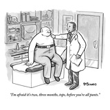 """I'm afraid it's two  three months  tops  before you're all pants"" - New Yorker Cartoon"