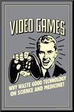 Video Games Why Waste Technology On Science Medicine Funny Retro Poster