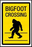 Bigfoot Crossing Sign Art Poster Print