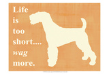 Life is Too Short… Wag More