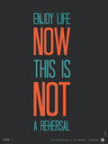 Enjoy Life Now Poster
