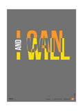 I Can and I Will Poster Reproduction d'art par NaxArt