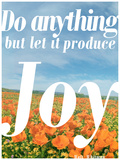Do Anything Produce Joy