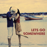 Let's Go Somewhere