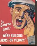 Come On Gang! We're Building Arms For Victory!