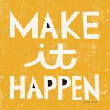 Make it Happen Reproduction d'art par Michael Mullan