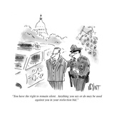 """You have the right to remain silent Anything you say or do may be used a…"" - Cartoon"