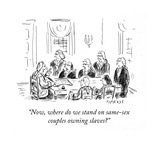"""Now  where do we stand on same-sexcouples owning slaves"" - Cartoon"