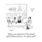 """That's your pickup line 'You should have a drink with me—it's God's will - Cartoon"