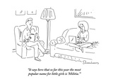 """It says here that so far this year the most popular name for little girls…"" - Cartoon"