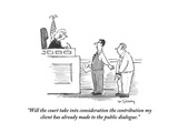 """Will the court take into consideration the contribution my client has alr…"" - Cartoon"