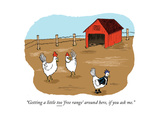 """Getting a little too 'free range' around here  if you ask me"" - Cartoon"