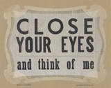 Close Your Eyes and Think of Me