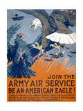 """Join the Army Air Service  Be an American Eagle!""  c1917"